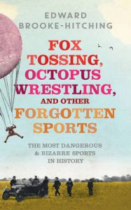 fox-tossing-octopus-wrestling-and-other-forgotten-sports