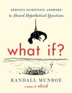 Randall Munroe - what if