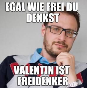 Valentin ist Freidenker
