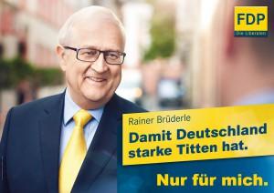 FDP Reiner Brüderle - Damit Deutschland starke Titten hat.